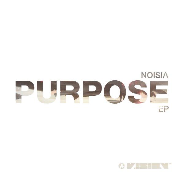 Noisia - Purpose EP