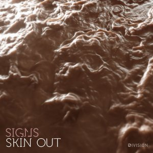 Signs - Skin Out