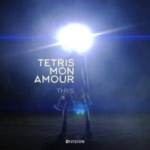 Thys - Tetris, Mon Amour